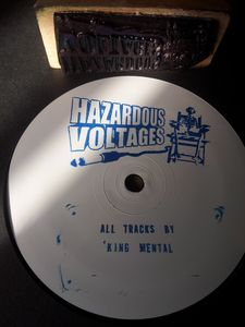HAZARDOUS VOLTAGES03 - HAZARDOUS VOLTAGES - KING MENTAL - HAZARDOUS VOLTAGES 03